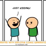 <b>Cyanide</b>&<b>Happiness</b> Comic Gen. Part 1/?